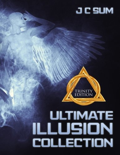 Ultimate Illusion Collection: Trinity Edition: J C Sum
