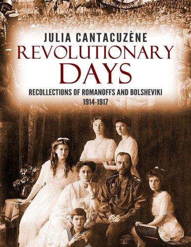 9781540454225: Revolutionary Days: Recollections of Romanoffs and Bolsheviki 1914-1917