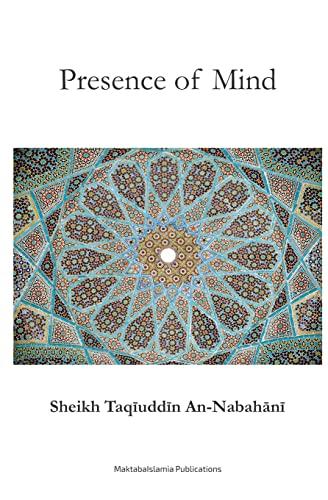 Presence of Mind (Paperback): Sh Taqiuddin An-Nabhani