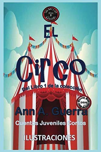 El Circo: Cuento No. 7 (Los MIL: Guerra, Ms. Ann