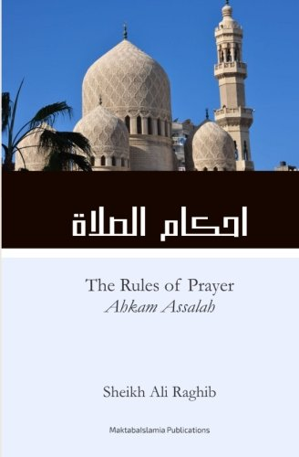 The Rules of Prayer (Ahkam As-Salah) (Paperback): Sh Ali Raghib,