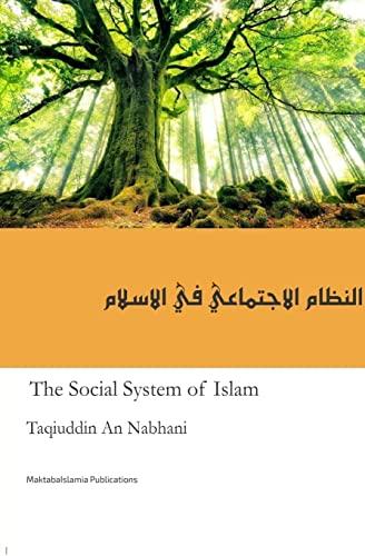 The Social System in Islam: An-Nabhani, Sh Taqiuddin