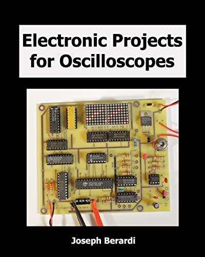 Electronic Projects for Oscilloscopes: Joseph Berardi
