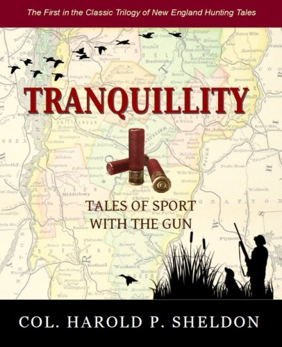 Tranquillity: Tales of Sport with Guns: Sheldon, Col Harold