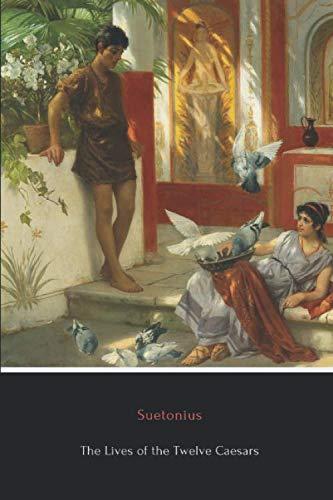 9781540471581: The Lives of the Twelve Caesars