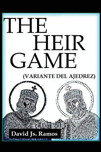 The Heir Game: Manual de Variante del: Ramos, David Js