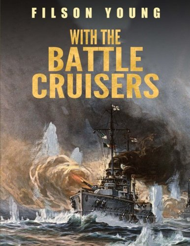 9781540498724: With the Battle Cruisers