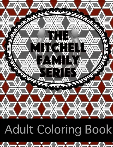 Mitchell Family Series Adult Coloring Book (Volume 10): Jennifer Foor