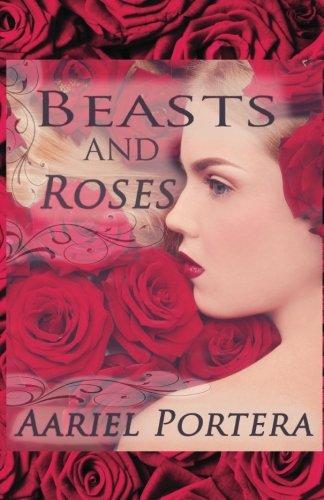 Beasts and Roses: Aariel Portera