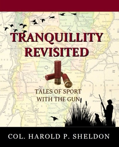 Tranquillity Revisited: Tales of Sport with the: Sheldon, Col Harold