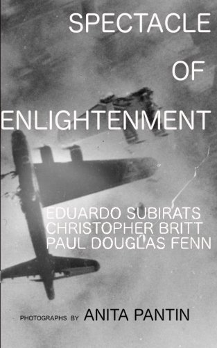 Spectacle of Enlightenment: The Bulgaria Essays, 2016: Eduardo Subirats, Christopher