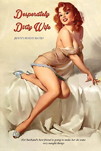 Desperately Dirty Wife: Jenny's Horny Haven (Paperback): Anonymous