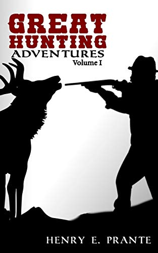 Great Hunting Adventures (Paperback): Henry E Prante