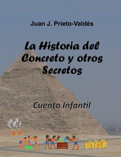 La Historia del Concreto y Otros Secretos: Prieto-Valdes, Juan J.