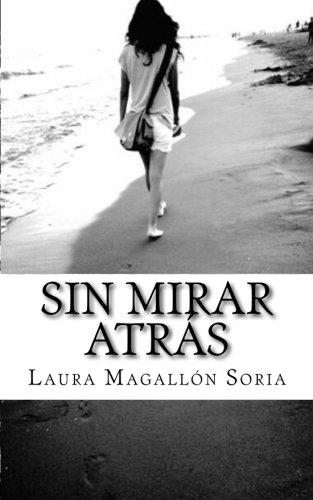 Sin Mirar Atras: Soria, Laura Magallon