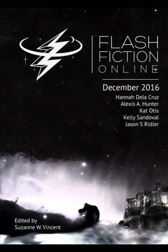 Flash Fiction Online December 2016: Fantasy, Science: Vincent, Suzanne W.;