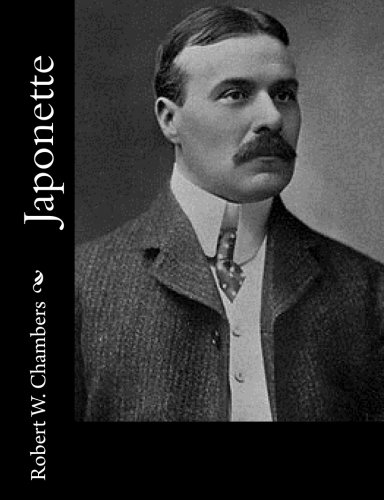 Japonette: Chambers, Robert W.