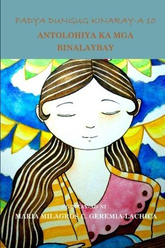 Padya Dungug Kinaray-A 10: Antolohiya Ka MGA: Geremia-Lachica, Maria Milagros