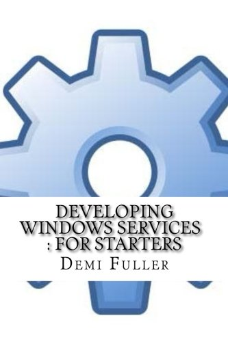 Developing Windows Services: For Starters (Paperback): Demi Fuller