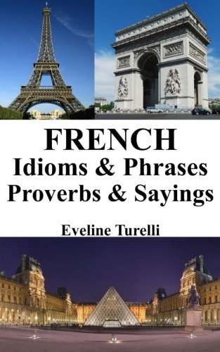 French Idioms & Phrases - Proverbs &: Turelli, Eveline