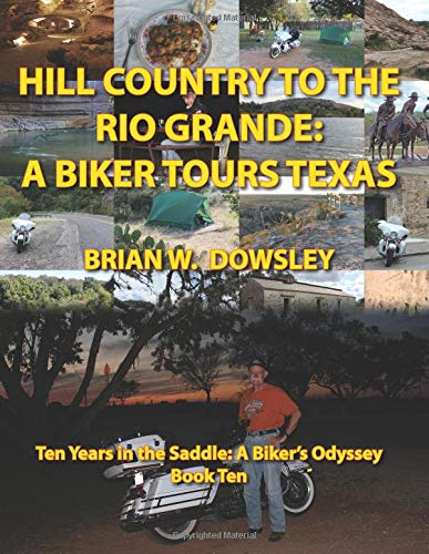 Hill Country to the Rio Grande: A: Dowsley, Brian W.