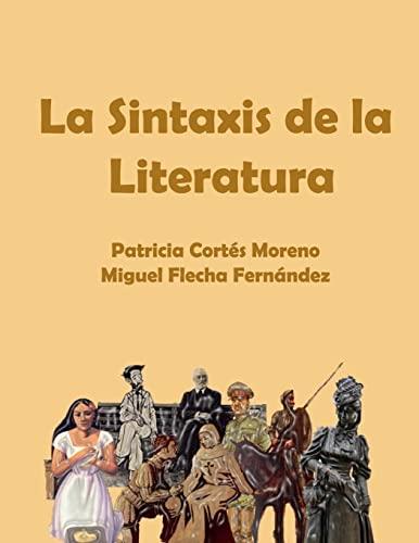 9781540562944: La Sintaxis de la Literatura