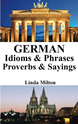 German Idioms & Phrases - Proverbs &: Milton, Linda