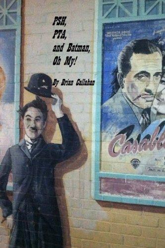 PSH, PTA and Batman, Oh My!: The: Callahan, Brian