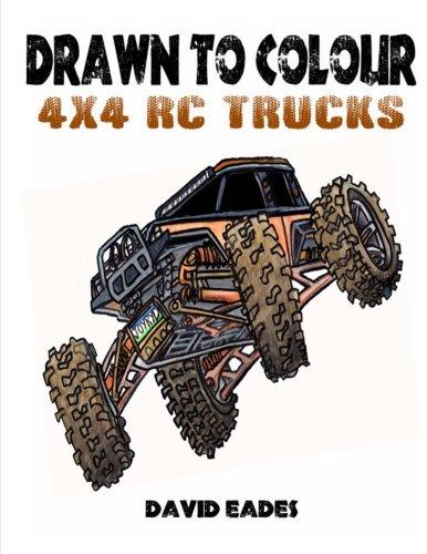 Drawn to Colour: RC 4x4 Trucks: David Eades