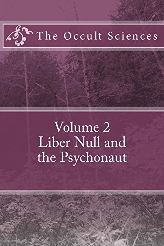 The Occult Sciences: Vol 2. Liber Null: Professor Peter Carroll
