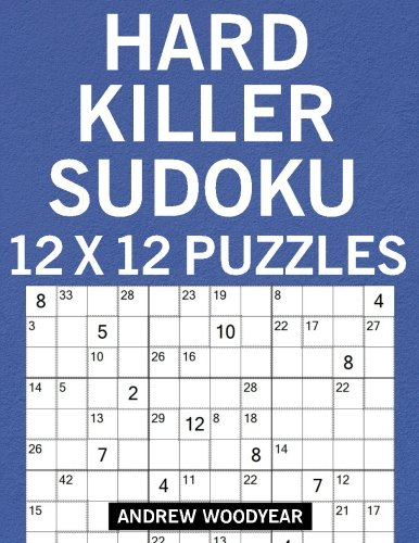 Hard Killer Sudoku 12 X 12 Puzzles (12 X 12 Sudoku Puzzle Books For Adults) (Volume 2): Andrew ...