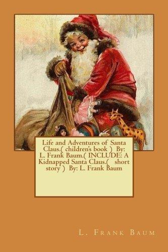 Life and Adventures of Santa Claus.( Children's: Baum, L. Frank