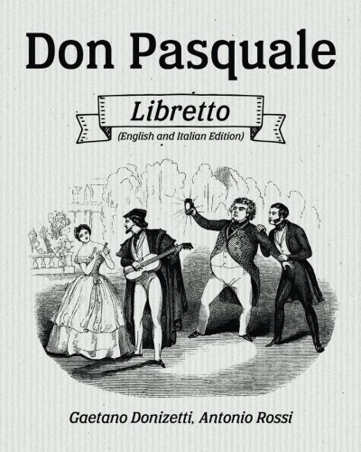 Don Pasquale Libretto (English and Italian Edition): Donizetti, Gaetano