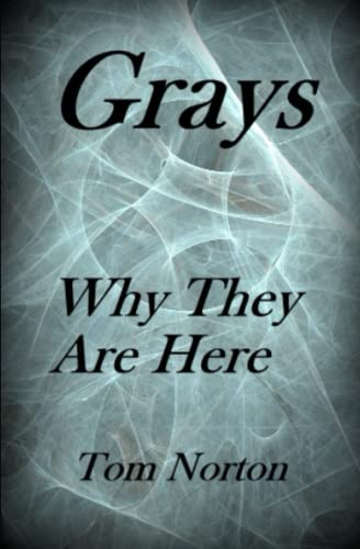 Grays: Why They Are Here!: Norton, Tom