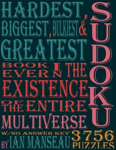 9781540653024: Hardest, Biggest, Bulkiest & Greatest Sudoku
