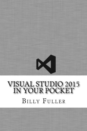 Visual Studio 2015 in Your Pocket (Paperback): Billy Fuller
