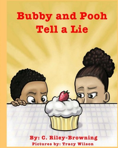 Bubby and Pooh: Tell A Lie (Volume 1): C. Riley-Browning