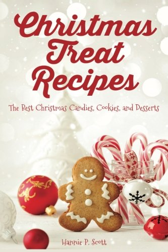 9781540666956: Christmas Treat Recipes: The Best Christmas Candies, Cookies, and Desserts (Christmas Recipes)