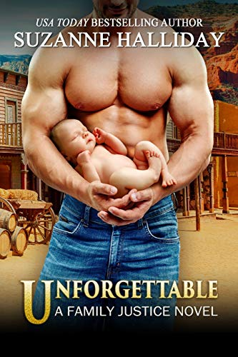 Unforgettable (Family Justice) (Volume 5): Suzanne Halliday