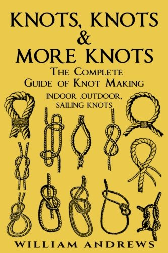 knots: The Complete Guide Of Knots- indoor: Williams, Andrew
