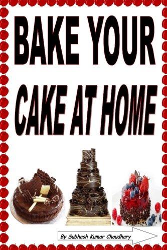 Bake Your Cake at Home (Paperback): MR Subhash Kumar