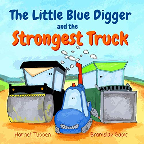 The Little Blue Digger and the Strongest: Harriet Tuppen