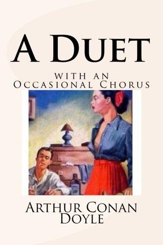 A Duet: With an Occasional Chorus: Conan Doyle, Arthur