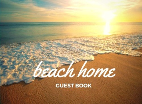 Beach Home Guest Book: Vacation Guest Book for your guests to sign in - Airbnb, VRBO: Melanie ...