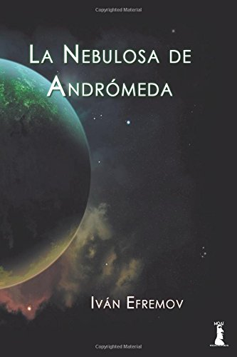 La Nebulosa de Andromeda (Paperback): Ivan Efremov
