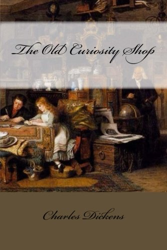 9781540719935: The Old Curiosity Shop Charles Dickens