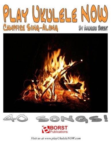 Play Ukulele NOW Campfire Sing-Along: Andrew Borst