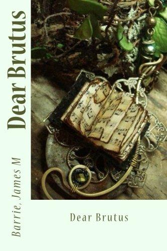 9781540732439: Dear Brutus