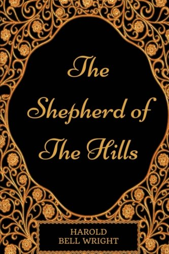 9781540739896: The Shepherd Of The Hills: By Harold Bell Wright - Illustrated