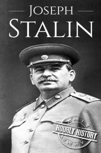 Joseph Stalin: A Life From Beginning to: History, Hourly